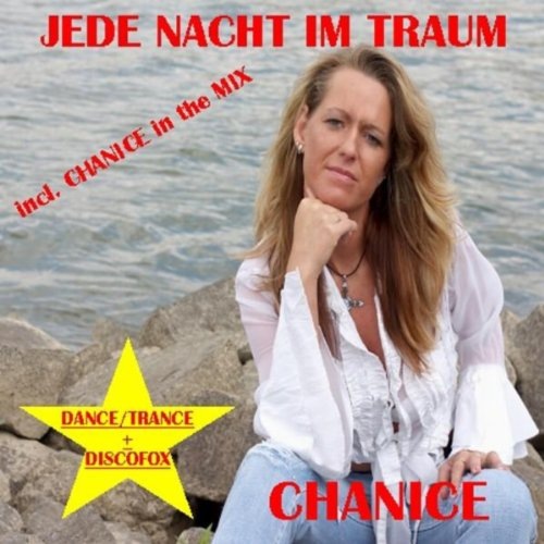 jede nacht im traum dance trance 2007 von chanice bei amazon music. Black Bedroom Furniture Sets. Home Design Ideas