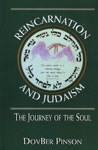Reincarnation and Judaism: The Journey of the Soul (English Edition)