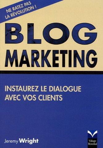 Blog Marketing: Instaurez le dialogue avec vos clients