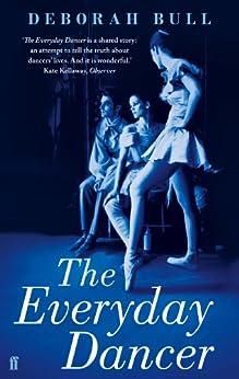 The Everyday Dancer by [Bull, Deborah]