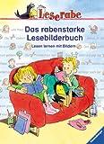Leserabe: Das rabenstarke Lesebilderbuch