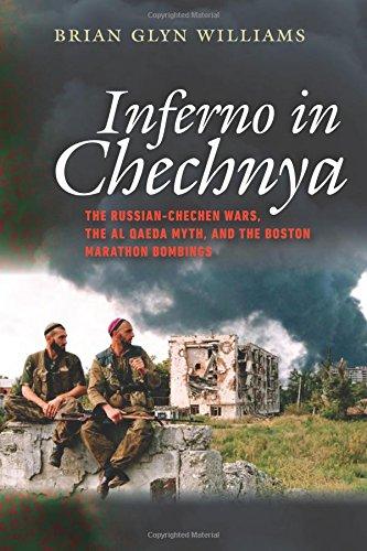 inferno-in-chechnya-the-russian-chechen-wars-the-al-qaeda-myth-and-the-boston-marathon-bombings