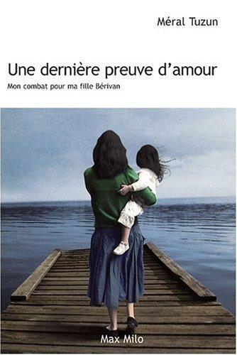 Une dernire preuve d'amour : mon combat pour ma fille Brivan de Tuzun. Mral (2009) Broch