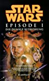 Star Wars Episode 1: Die dunkle Bedrohung - Terry Brooks