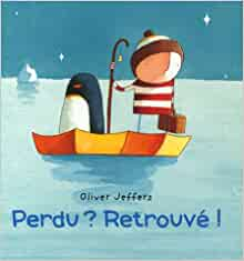 Amazon.fr - Perdu ? Retrouvé ! - Oliver Jeffers, Elisabeth