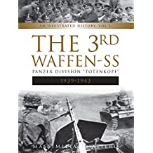 "The 3rd Waffen-SS Panzer Division ""Totenkopf,"" 1939-1943: An Illustrated History, Vol.1"