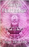 Surya Namaskar: Start Your Day with Surya Namaskar (Yoga Series Book 1)