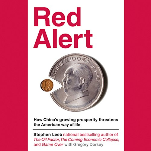 red-alert-how-chinas-growing-prosperity-threatens-the-american-way-of-life