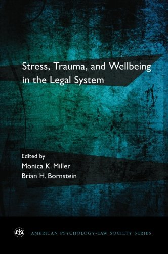 Stress, Trauma, and Wellbeing in the Legal System (American Psychology-Law Society Series) (2012-12-28)