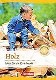 Projektarbeit mit Kindern: Holz: Ideen für die Kita-Praxis ab 5 Jahren. Buch