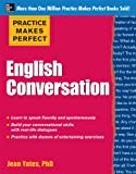 Practice Makes Perfect English Conversation (Practice Makes Perfect Series)
