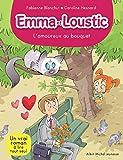 L'Amoureux au bouquet : Emma et Loustic - tome 3 (A.M. 1E LECTURE) (French Edition)