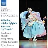 REBEL/ Francoeur: Zelindor, Roi des Sylphes