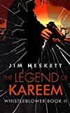 The Legend of Kareem: Volume 2 (Whistleblower Trilogy)