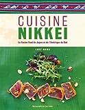 Cuisine nikkei : La fusion food du Japon et de l'Amérique...