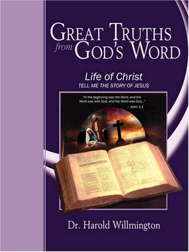 The Life of Christ by Harold L Willmington (2008-07-15)