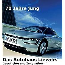 70 Jahre jung  -  Das Autohaus Liewers: Geschichte und Innovation
