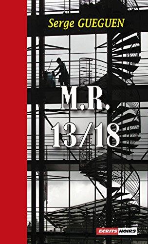 M.R. 13/18: Un roman noir haletant