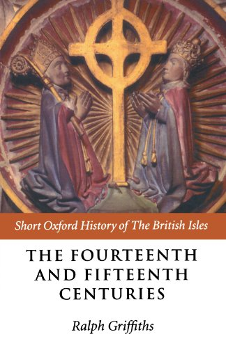 The Fourteenth And Fifteenth Centuries (Short Oxford History Of The British Isles)