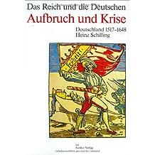 Die Deutschen und ihre Nation; Das Reich und die Deutschen, 12 Bde., Aufbruch und Krise. Deutschland