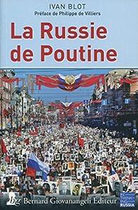 La Russie de Poutine par Ivan Blot