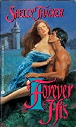 Forever His by Shelly Thacker (1993-12-01)