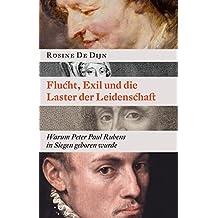 Flucht, Exil und die Laster der Leidenschaft: Warum Peter Paul Rubens in Siegen geboren wurde