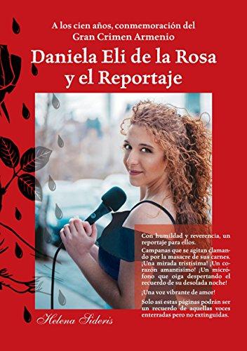 Daniela Eli de la Rosa y el Reportaje: A los cien años, conmemoración del Gran Crimen Armenio por Helena Sideris
