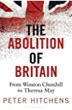 The Abolition of Britain: From Winston Churchill to Theresa May