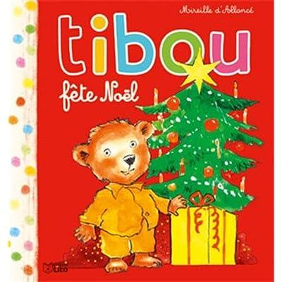 Tibou: Tibou Fete Noël - Dès 2 ans