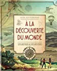 A la découverte du monde - Explorations & explorateurs