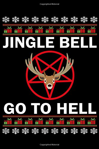 Jingle Bell Go To Hell: Christmas Writing Journal Lined, Diary, Notebook for Men & Women (Xmas Swag, Band 21) Bell Swag