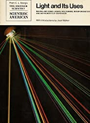 Light and Its Uses - Making and Using Lasers, Holograms, Interferometers and Instruments of Dispersion: Readings from