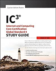 IC3: Internet and Computing Core Certification Global Standard 4 Study Guide by Ciprian Adrian Rusen (2015-04-27)