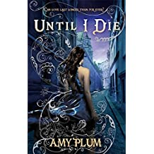 Until I Die: Number 2 in series (Die for Me) by Amy Plum (2012-05-03)