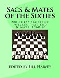Sacs & Mates of the Sixties: 200 chess sacrifice puzzles that end in mate: 1960-69