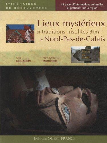 Lieux mystérieux et traditions insolites dans le Nord-Pas-de-Calais