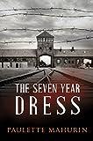 The Seven Year Dress: A Novel