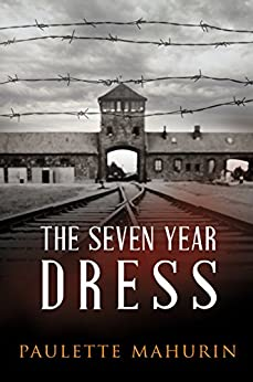 The Seven Year Dress: A Novel by [Mahurin, Paulette]