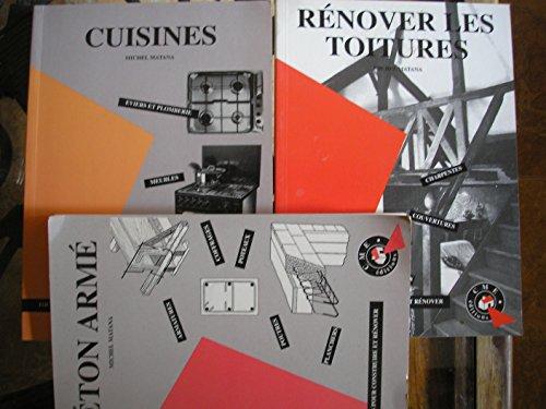 michel matana - lot 3 livres : béton armé (armatures , coffrages , poutres etc...) - cuisines ( eviers et plomberie , meubles , appareils lménagers) - rénover les toitures ( charpentes , couvertures , isolation , lambris)