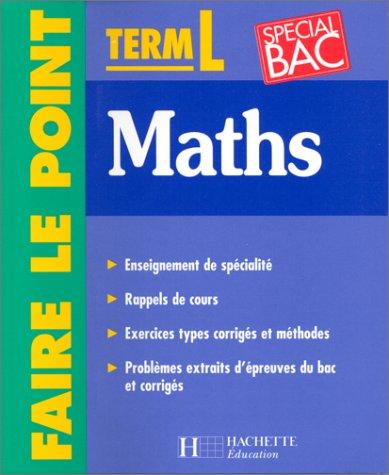 Faire le point : mathématiques - terminale L par Philippe Thiaude