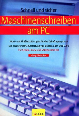 Schnell und sicher Maschinenschreiben am PC.