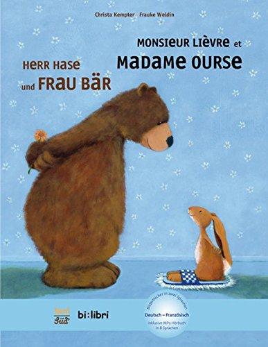 Herr Hase & Frau Bär: Kinderbuch Deutsch-Französisch mit MP3-Hörbuch zum Herunterladen (Herr Hase und Frau Bär) (Französisch Lernen Mit Mp3)