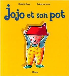 "Afficher ""Jojo et son pot"""