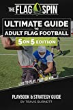 The Ultimate Guide to Adult Flag Football - 5on5 Edition: Playbook & Strategy Guide (English Edition)