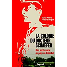 La Colonie du docteur Schaefer : Une secte nazie au pays de Pinochet (Documents)