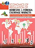 Economics of Regulation of Domestic & Foreign Exchange Markets