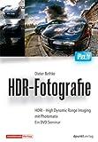 HDR-Fotografie: HDRI - High Dynamic Range Imaging mit Photomatix. Ein DVD-Seminar