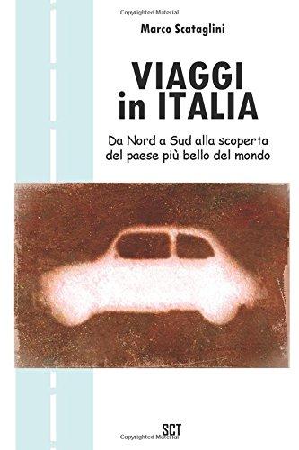 Viaggi in Italia: Da Nord a Sud alla scoperta del Bel Paese