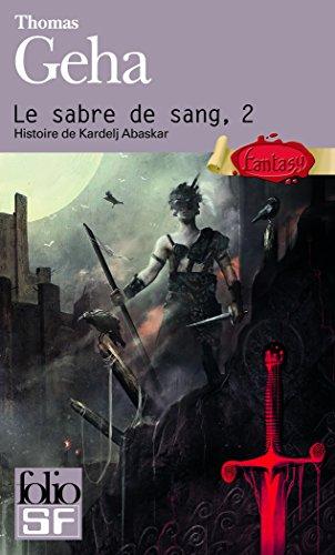 Le sabre de sang (Tome 2-Histoire de Kardelj Abaskar)